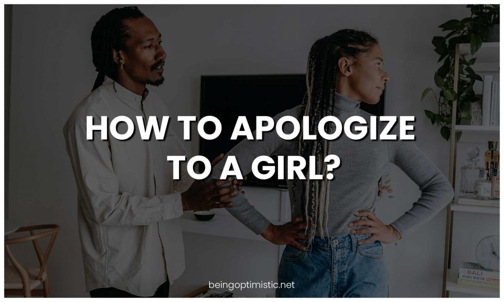 How To Apologize To a Girl